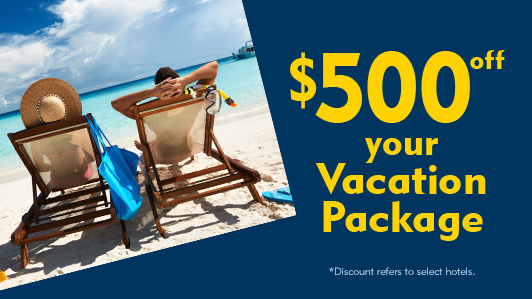 Get $500 or more OFF your vacation package