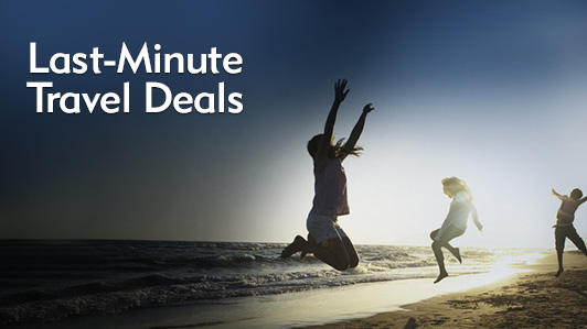 Last-Minute Travel Deals