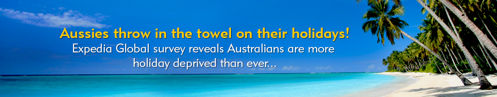 Aussies throw in the towel on their holidays!