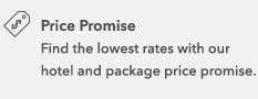 Price Promise Find the lowest rates with our hotel and package price promise.