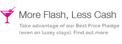 More Flash, Less Cash Take advantage of our Best Price Pledge (even on luxey stays). Find out more