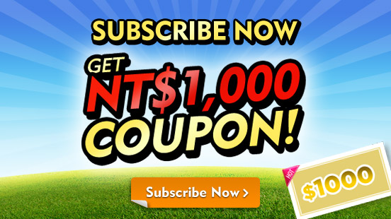 Subscribe now and get NT$1,000 coupon