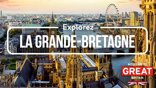 Explorez la Grande-Bretagne