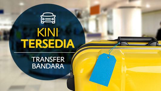 Kini tersedia Transfer Bandara
