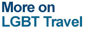 More on LGBT Travel